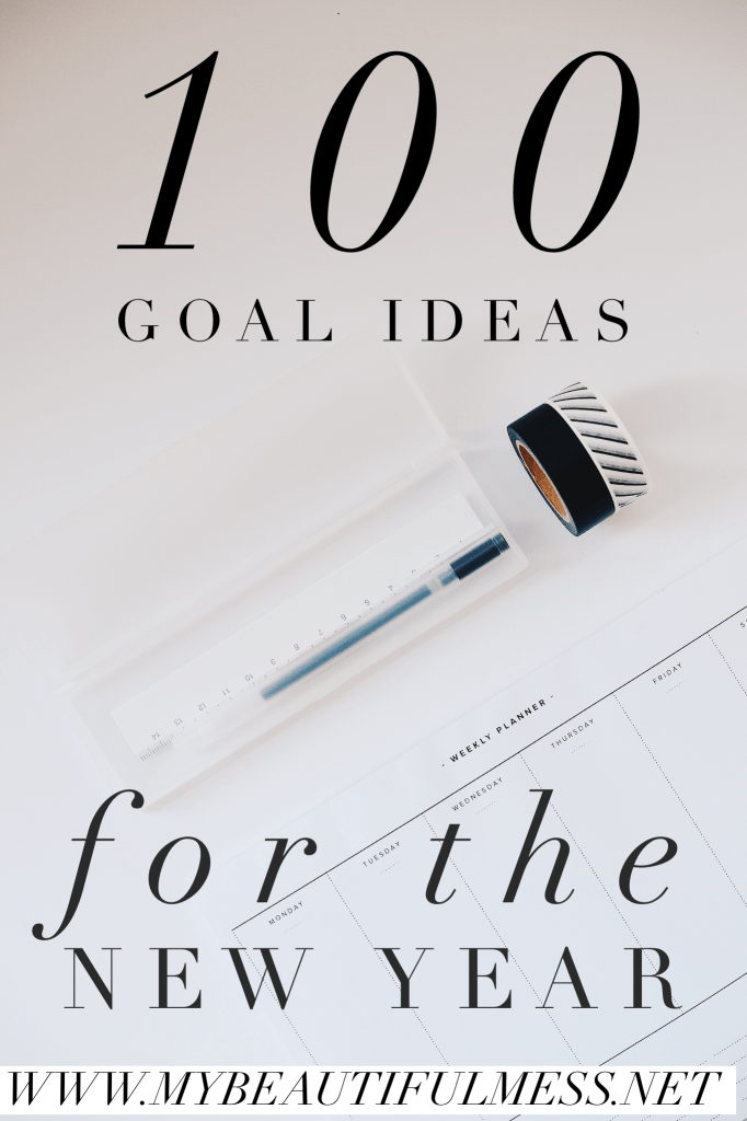 100 Goal Ideas for the new year