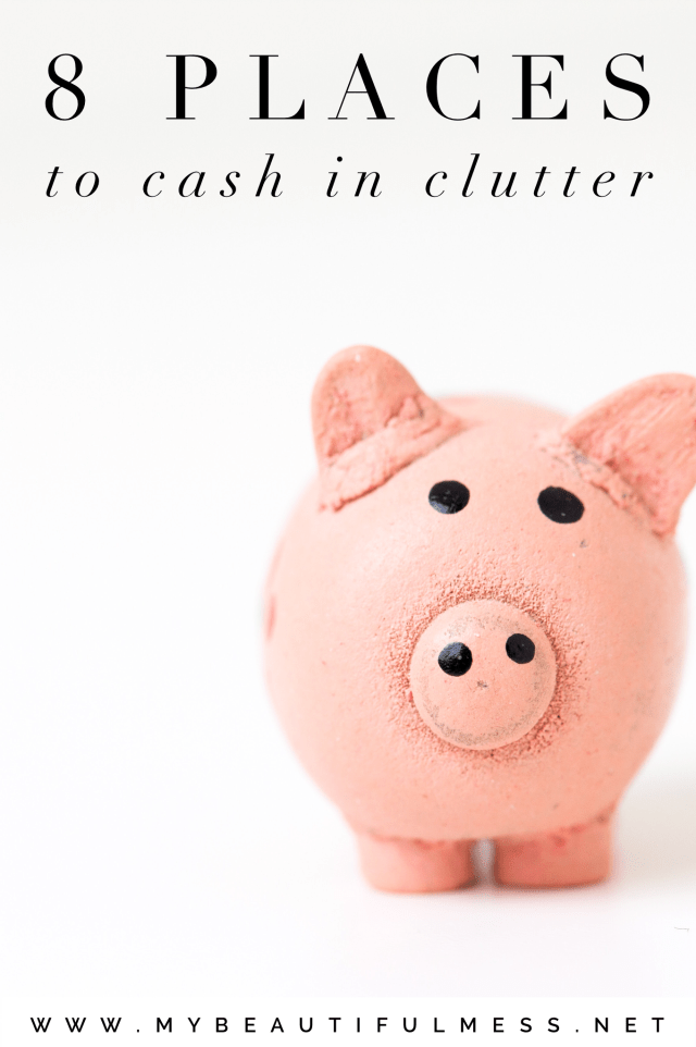 8 places to cash in clutter