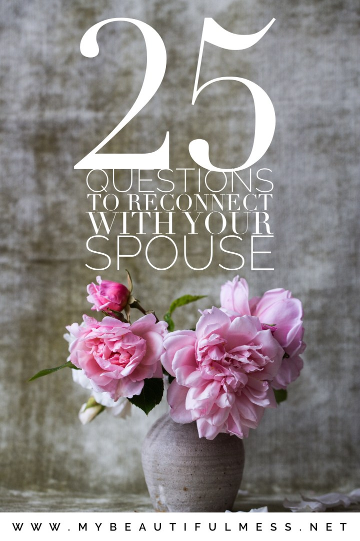25 Questions to Reconnect With Your Spouse.