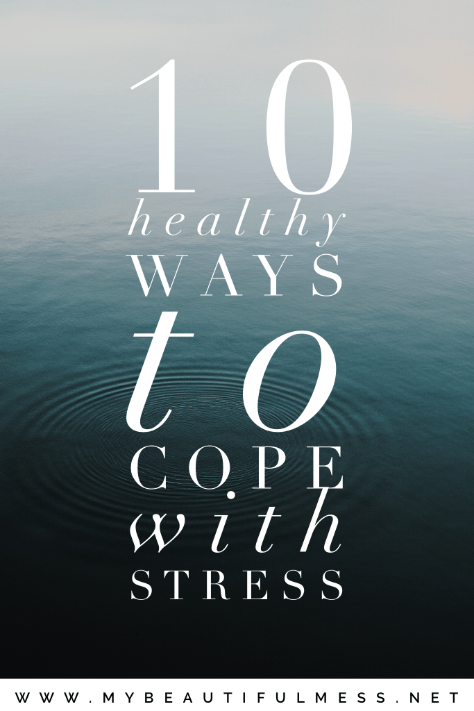 10 healthy ways to cope with stress