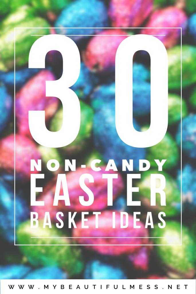 30 non candy Easter Basket ideas