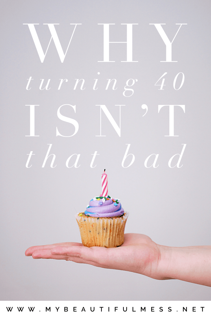 why turning 40 isn't that bad