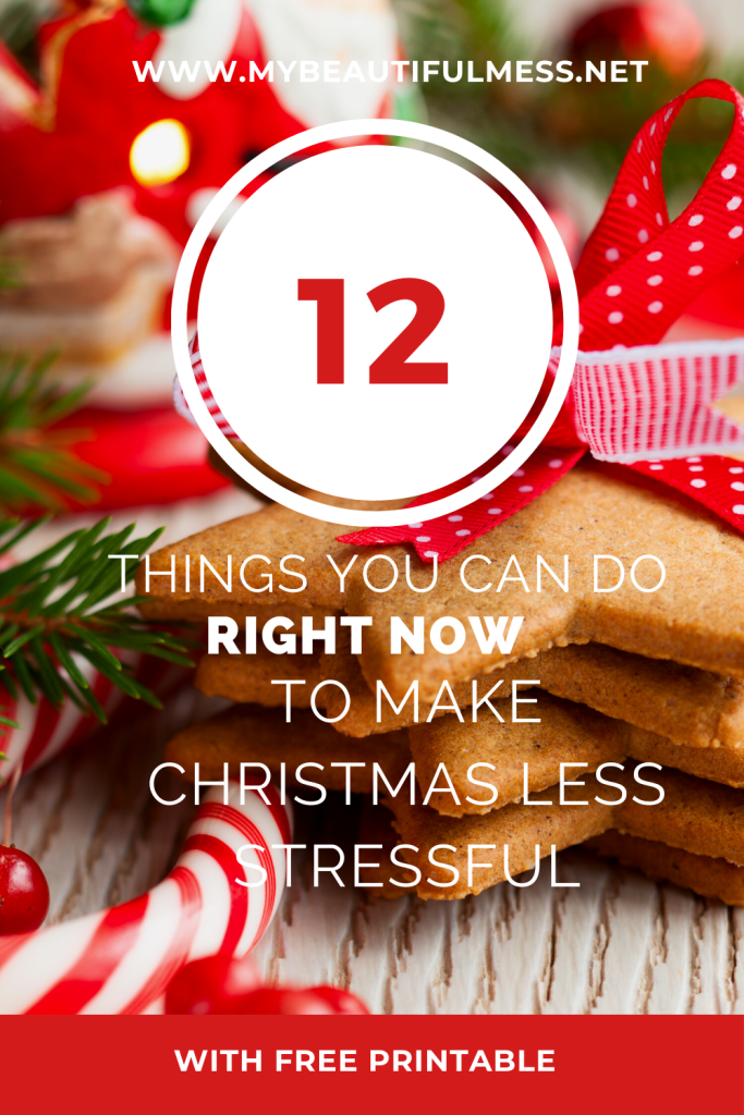 12 things you can do right now to make Christmas less stressful