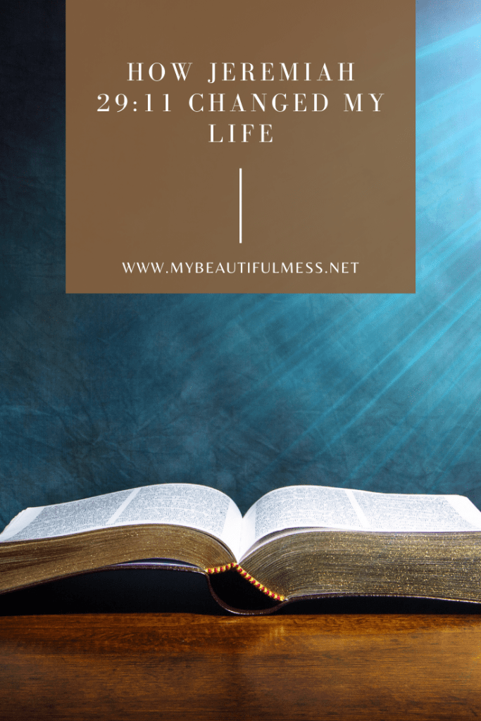 How Jeremiah 29:11 changed my life