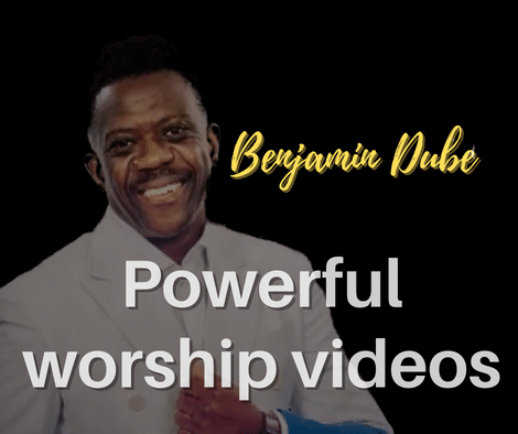 Top 5 Powerful Worship Songs By Benjamin Dube