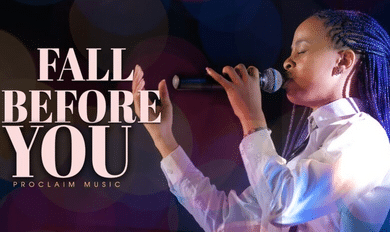 Proclaim worship experience Fall before you