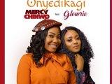 Download: Mercy Chinwo Ft. Glowrie – Onyedikagi [Mp3, Video & Lyrics
