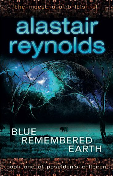 Blue Remembered Earth - Alastair Reynolds (2/2)
