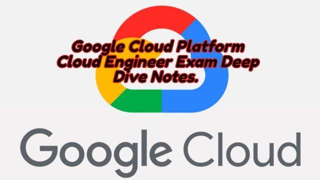 Google Cloud Platform Deep Dive Notes