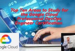Top Ten Google Cloud DevOps Engineer Certification