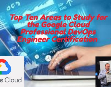 Top Ten Google Cloud DevOps Engineer Certification