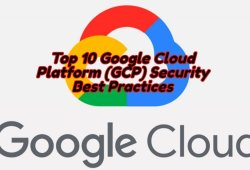 Google Cloud Platform Cloud Security Best Practices