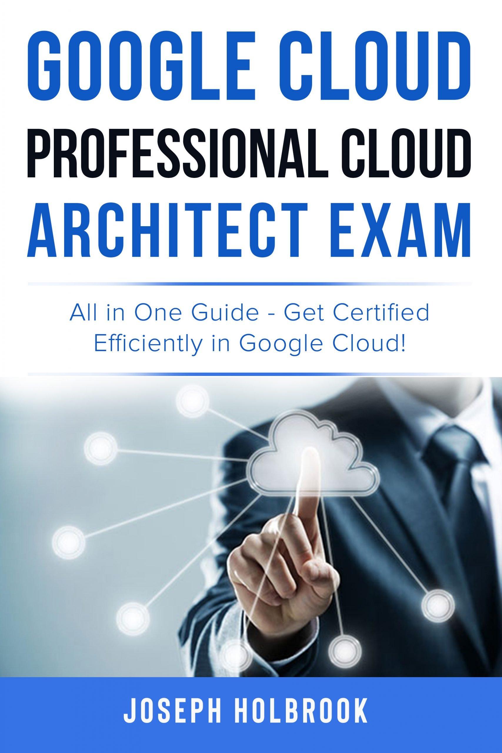 Google Cloud Professional Cloud Architect certification exam