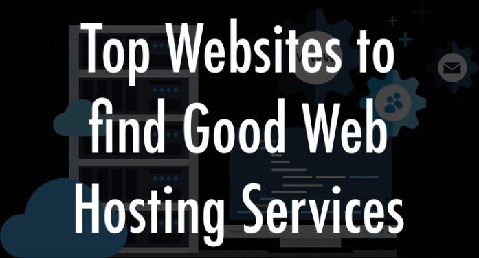 Top Websites to find Good Web Hosting Services