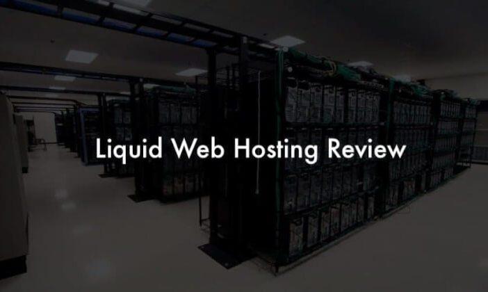 Liquid Web Hosting Review