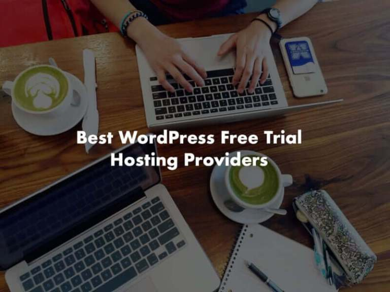 Best WordPress Free Trial Hosting Providers