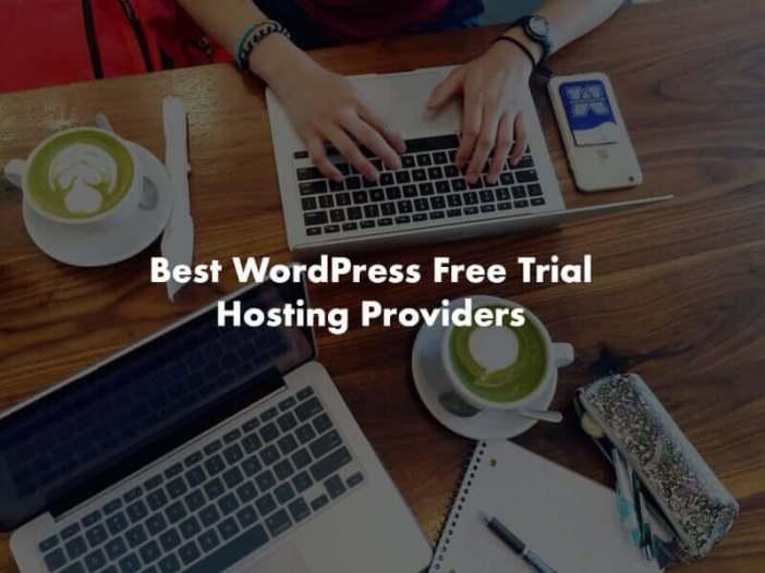 Best WordPress Free Trial Hosting Providers