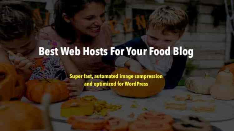 Best Web Hosts for Food Blogs