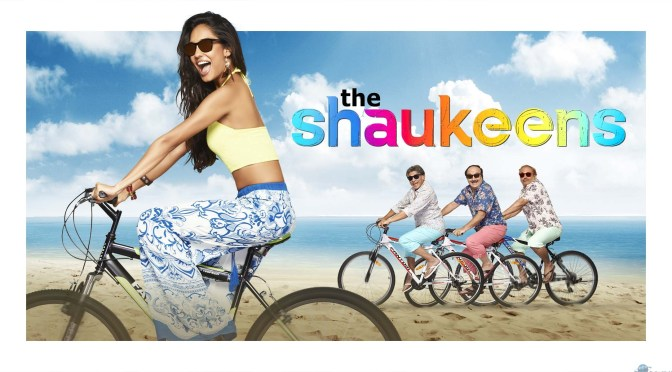 Shaukeen – Movie Review