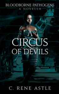 A Circus of Devils by C. Rene Astle