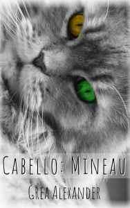 Cabello: Mineau by Grea Alexander