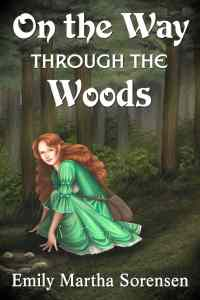 On the Way Through the Woods by Emily Martha Sorensen