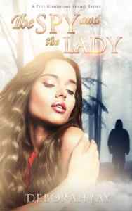 The Spy and the Lady by Deborah Jay