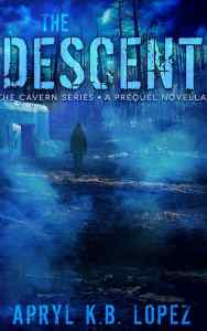 The Descent by Apryl K.B. Lopez