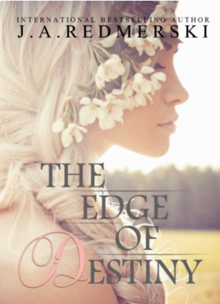 The Edge of Destiny (The Edge of Never #3) by J.A. Redmerski