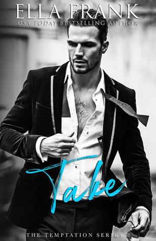 Take (Temptation #2) by Ella Frank