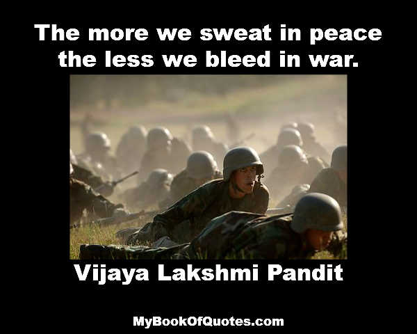 The more we sweat in peace the less we bleed in war