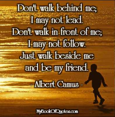 Don't walk behind me; I may not lead - song