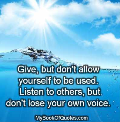 Give, but don't allow yourself to be used Quotes