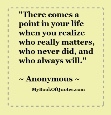 What Really Matters In Life Quotes Custom Quote There Comes A Point In Your Life When You Realize Who Really