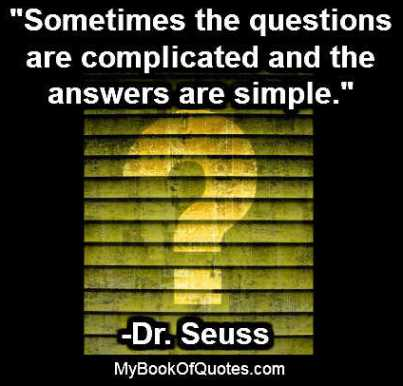 Sometimes the questions are complicated and the answers are simple book