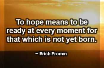 To hope means to be ready at every moment