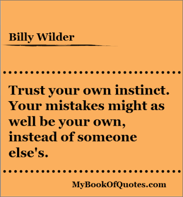 Trust Your Own Instinct Quotes Mybookofquotescom