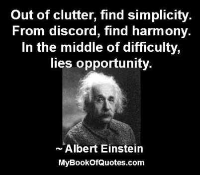Out of clutter, find simplicity