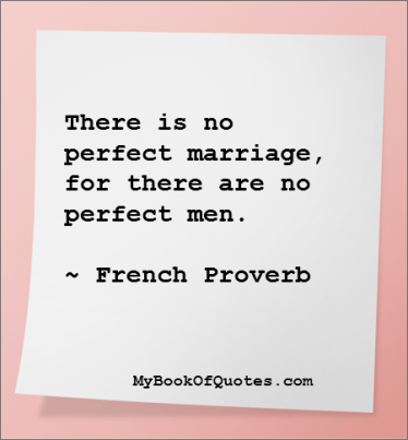 There is no perfect marriage for there are no perfect man