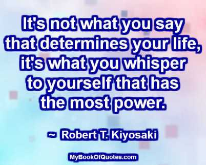 It's not what you say that determines your life