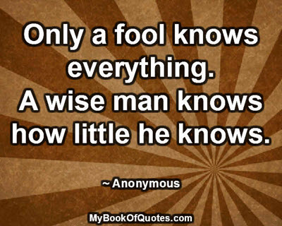 Only a fool knows everything