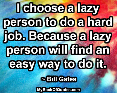 I choose a lazy person