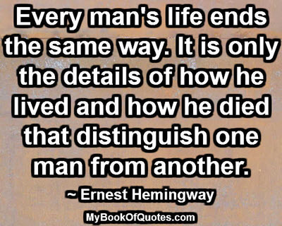 Life ends the same way