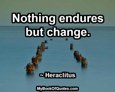 Nothing endures but change
