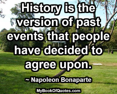 History is the version of past events