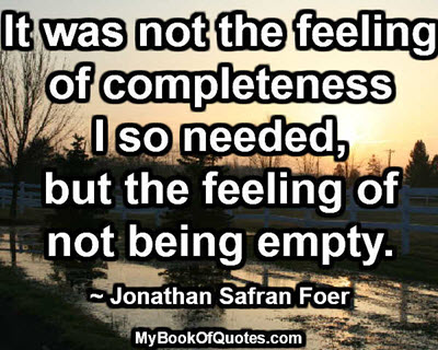 It was not the feeling of completeness