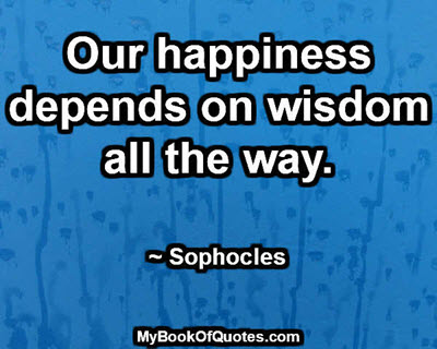 Happiness depends on wisdom