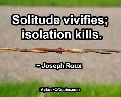 Isolation kills