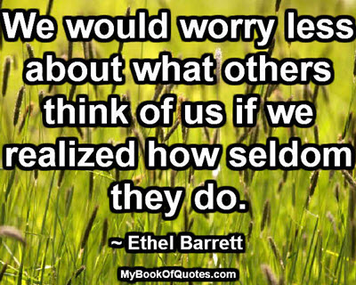 Worry less what others think