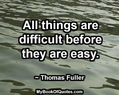 all_things_are_difficult